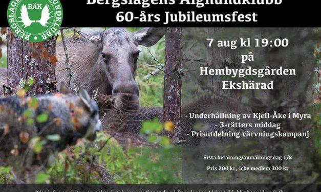 Välkommen på Bergslagens Älghundklubbs 60-års jubileumfest 7:e Augusti